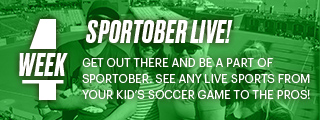 StubHub Sportober Week Four Challenge: get out there and be a part of Sportober. See any live sports from your kid's soccer game to the pros!